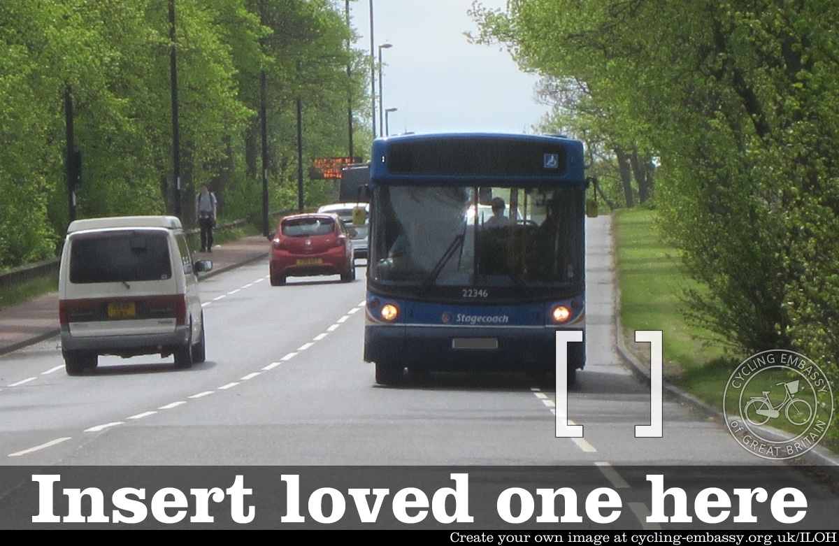 Bus driving in the cycle lane on Grandstand Road. Square brackets in front of the bus showing where someone should cycle. Captioned 'Insert loved one here'.